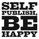 Self-publish, be happy